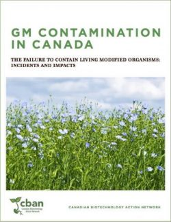 GM Contamination in Canada: The failure to contain living modified organisms – Incidents and impacts