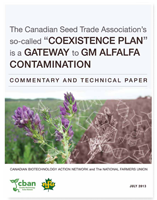 "The Canadian Seed Trade Association's so-called ""Coexistence Plan"" is a gateway to GM alfalfa contamination"